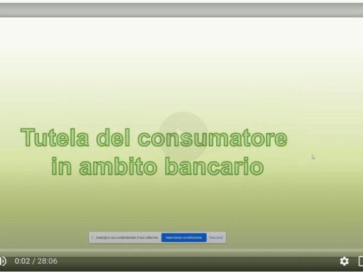 È ON LINE IL WEBINAR SULLE TUTELE IN AMBITO BANCARIO